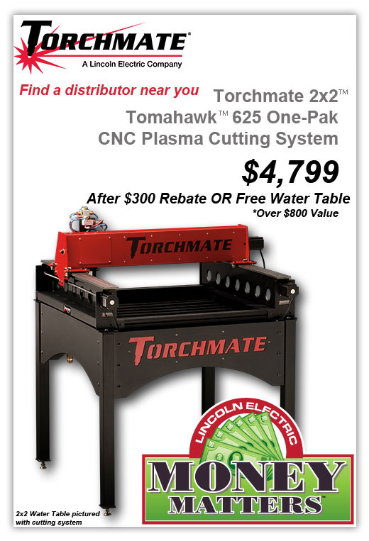 MoneyMattersTorchmate Torchmate Launches Rebate or FREE Accessory Program on 2x2™ CNC System as Part of Lincoln Electric's Money Matters™ Campaign