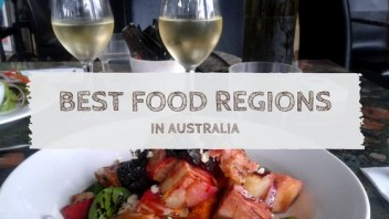 Some of the best food regions in Australia that will delight foodies