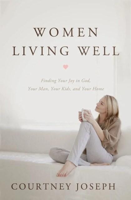 Women Living Well - by Courtney Joseph