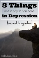 3 Things Not to Say to Someone in Depression {and what to say instead}