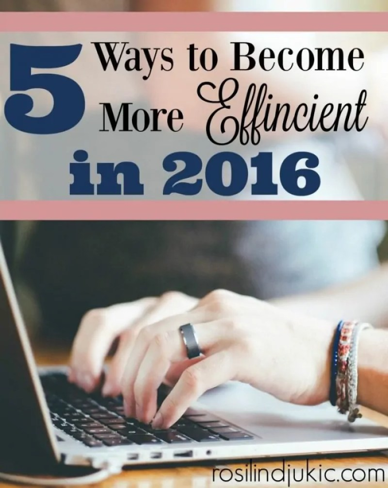 I tend to allow too many distractions to keep my efficiency low. Here are 5 things I'm doing to become more efficient in 2016!