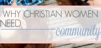 Why Christian Women Need Community