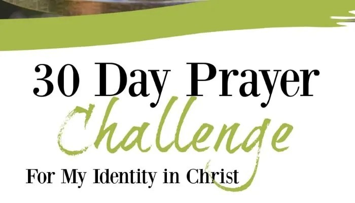 30 Day Prayer Challenge for My Identity in Christ
