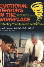 Emotional Terrors in the Workplace: Protecting Your Business' Bottom Line by Vali Hawkins Mitchell