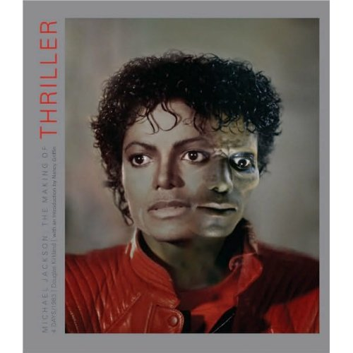Michael Jackson - The Making of Thriller: 4 Days/1983 by Douglas Kirkland - book cover