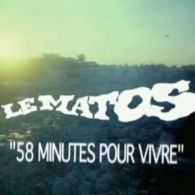 Le Matos – 58 Minutes Pour Vivre [Music Video]
