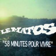 Le Matos – 58 Minutes Pour Vivre [Music Video]