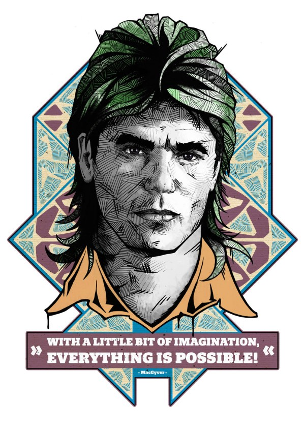 With a little bit of imagination, everything is possible! - Angus MacGyver- Richard Dean Anderson