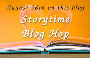 Storytime Blog Hop on this blog 26 August 2015
