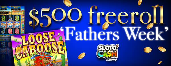 SlotoCash Casino is celebrating Fathers day this week with a $500