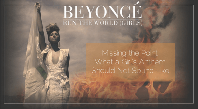 Missing the Point: What a Girl's Anthem Should Not Sound Like