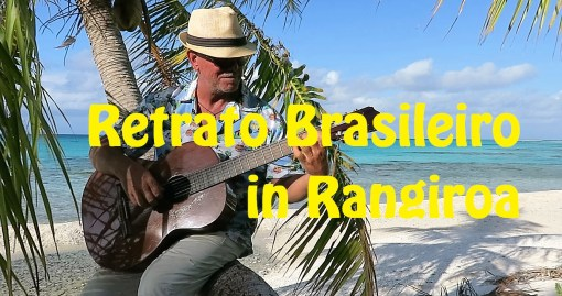 Rick plays Retrato Brasileiro in Rangiroa