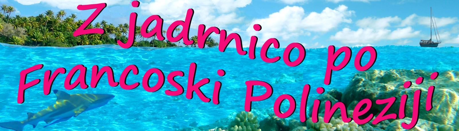Pridi v Francosko Polinezijo!