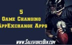 5 Game Changing AppExchange Apps
