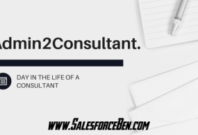 Admin2Consultant – Day in the Life of a Salesforce Consultant