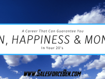 A Career that can Guarantee you Fun, Happiness & Money in your 20's