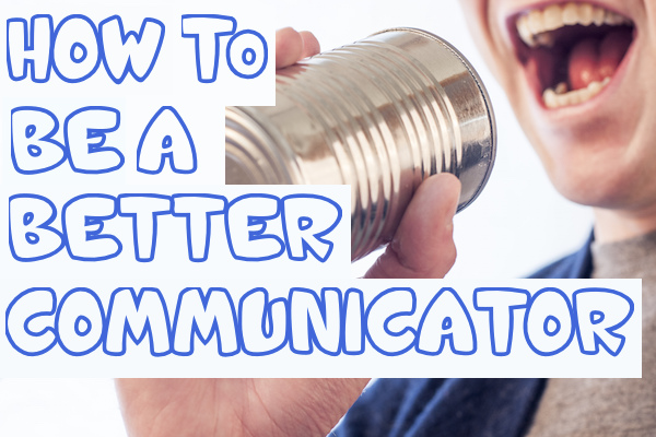 better communicator
