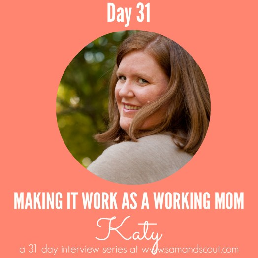 Day 31 - Katy
