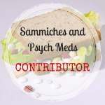 Sammiches & Psych Meds