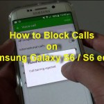 How to Block Calls on Samsung Galaxy S6 / S6 edge