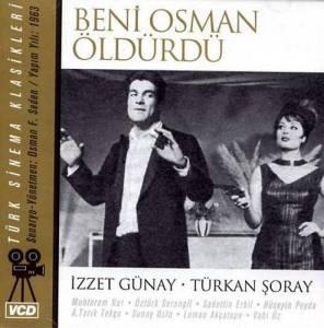 """""""Beni Osman Öldürdü"""", 1963 yapımı siyah beyaz Yeşilçam klasiklerimizden bir tanesi."""