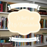 What's on My Bookshelves (Linking up with Modern Mrs. Darcy)