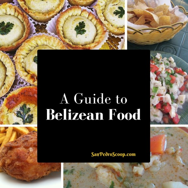 A Guide to Belizean Food. OR What to Eat When you visit Belize.