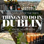Top 5 things to do in Dublin (if you've never been)