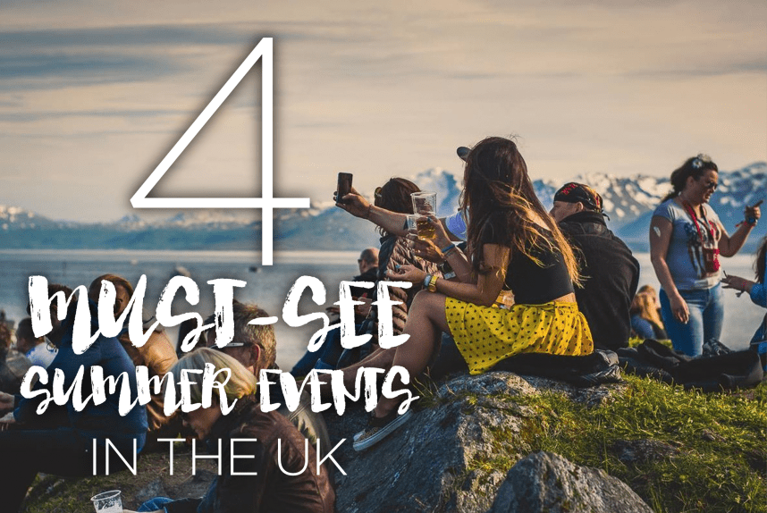 4 Must-See Summer Events in the UK