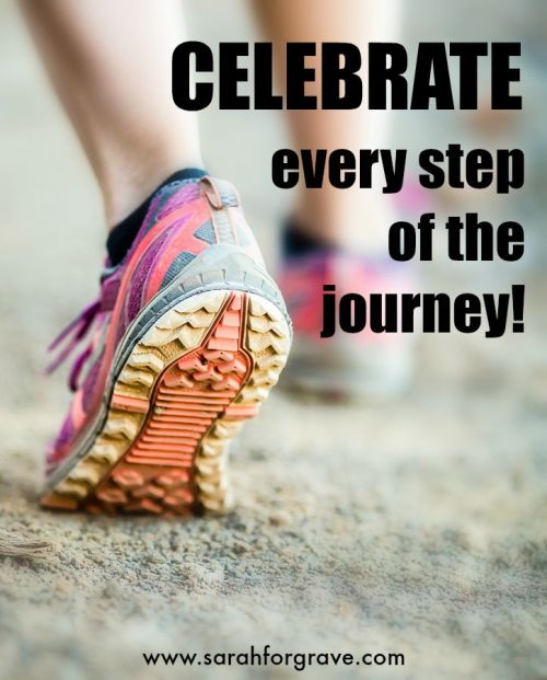 Celebrate every step of the journey