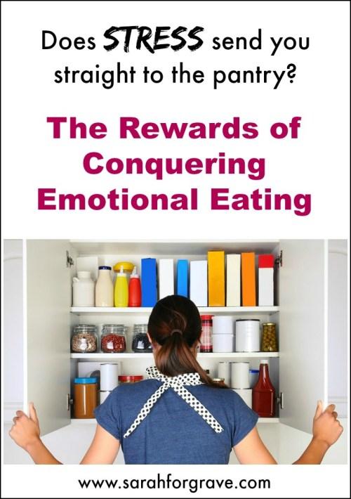The Rewards of Conquering Emotional Eating | www.sarahforgrave.com