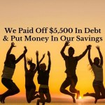 We Paid Off $5500 In Debt & Put Money In Our Savings