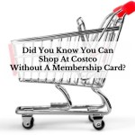 Did You Know You Can Shop At Costco Without A Membership Card?