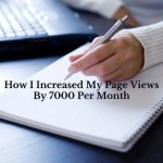 How I Increased My Page Views By 7000 Per Month