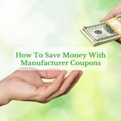 How To Save Money With Manufacturer Coupons