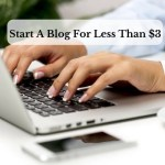 Start A Blog For Less Than $3