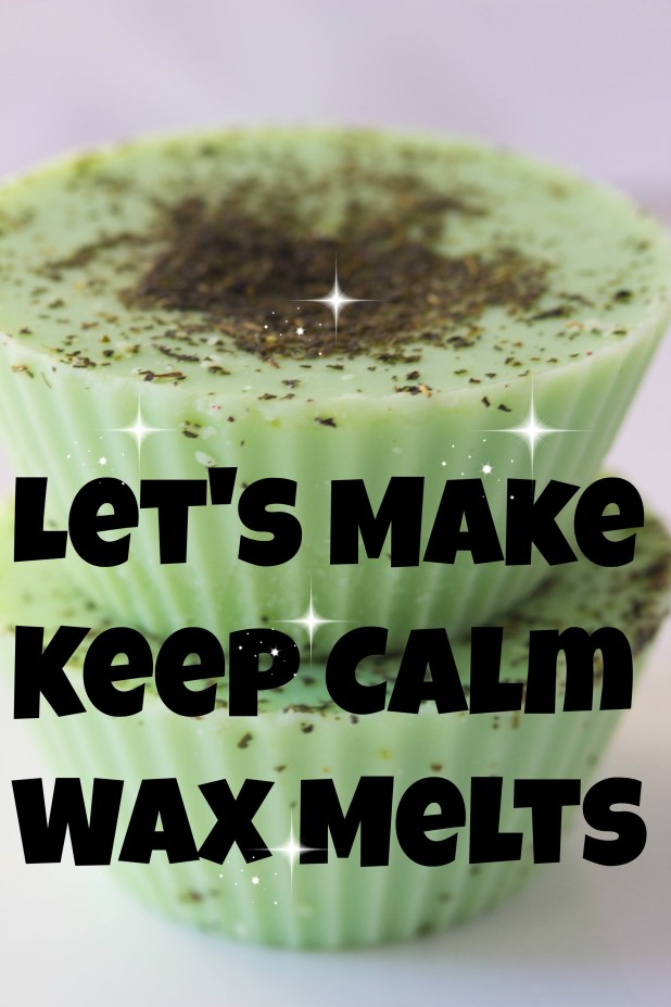 Making Keep Calm Wax Melts