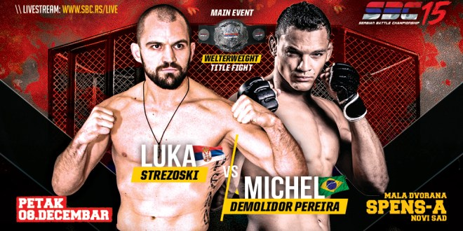 "SBC 15 / Main Event / Luka Strezoski VS Michel ""Demolidor"" Pereira"