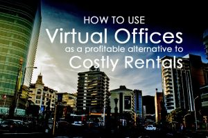 How to Use Virtual Offices as a Profitable Alternative to Costly Rentals