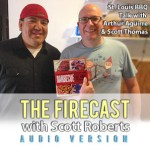 The Firecast Episode #54 – St. Louis BBQ Talk with Arthur Aguirre and Scott Thomas