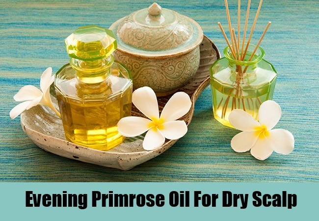 Evening Primrose Oil For Dry Scalp
