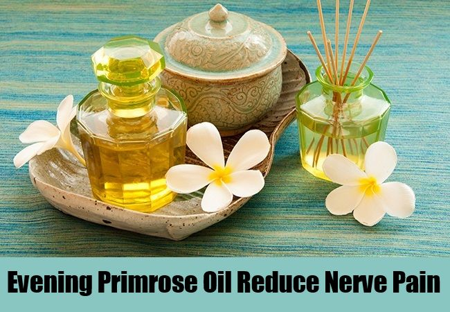 Evening Primrose Oil Reduce Nerve Pain