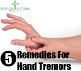 5 Remedies For Hand Tremors