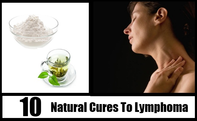 Top 10 Natural Cures For Lymphoma - How To Cure Lymphoma ...