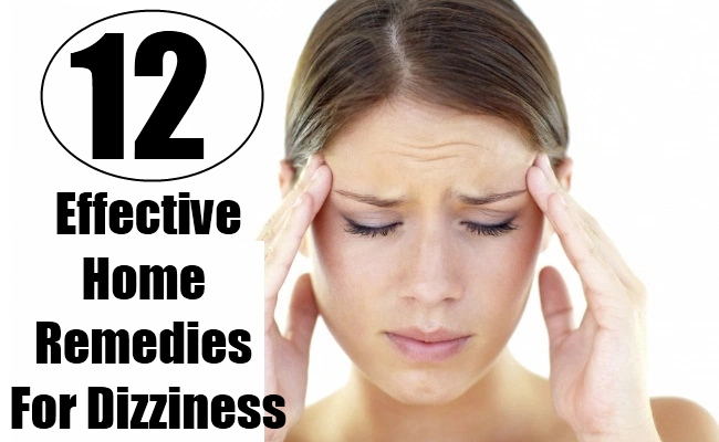 12 Effective Home Remedies For Dizziness