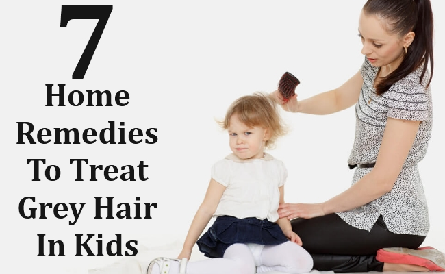 Home Remedies To Treat Grey Hair In Kids
