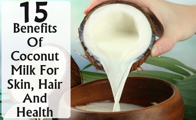 Benefits Of Coconut Milk For Skin, Hair And Health