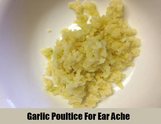 Garlic Poultice For Ear Ache