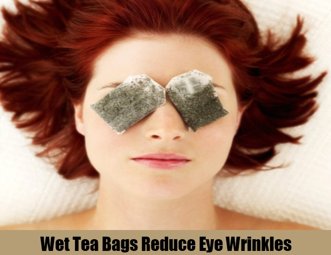 Wet Tea Bags Reduce Eye Wrinkles