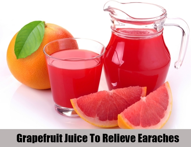 Grapefruit Juice To Relieve Earaches